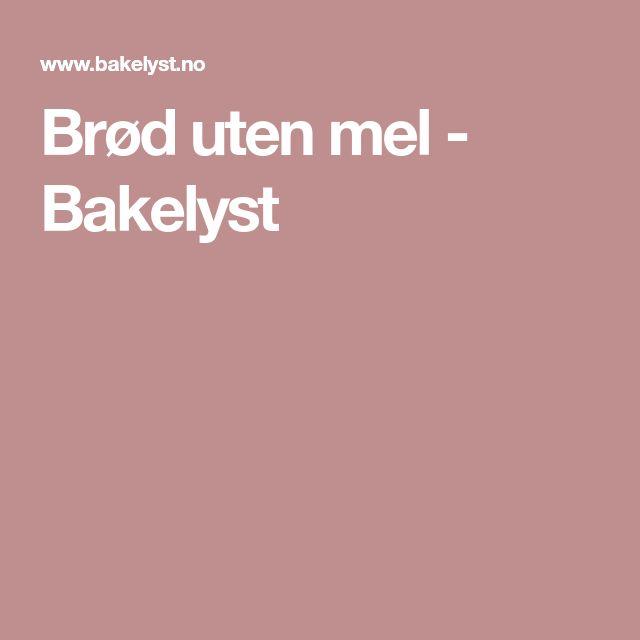 Brød uten mel - Bakelyst