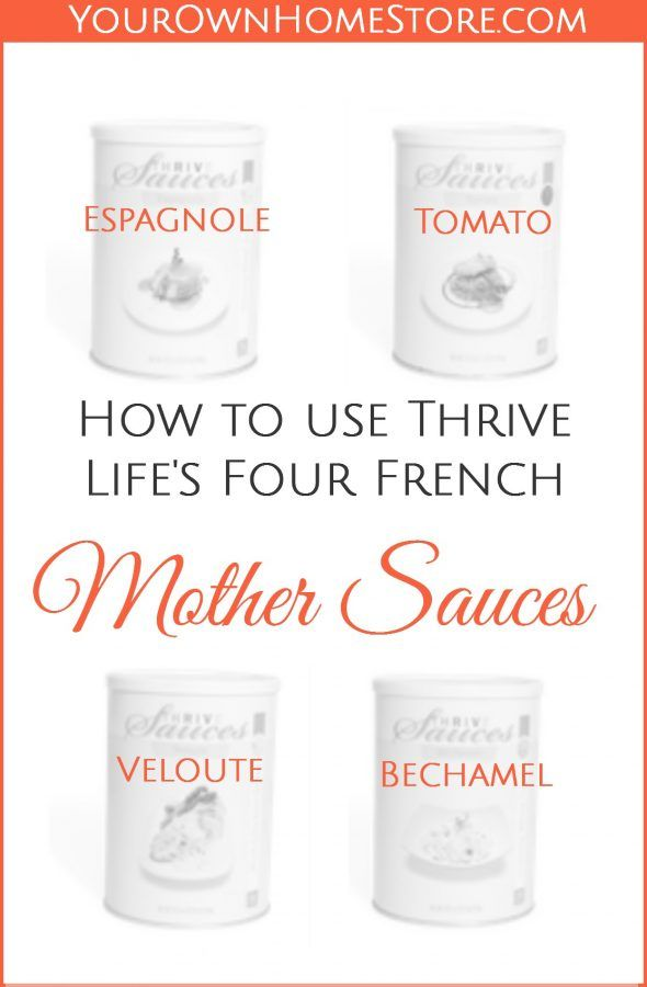 Thrive Life | Thrive Life Recipes | How to use Thrive Life's Four French Mother Sauces | Freeze Dried Food | Food Storage Recipes