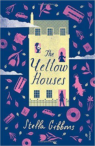 The Yellow Houses: Stella Gibbons: 9781784870287: Books - Amazon.ca