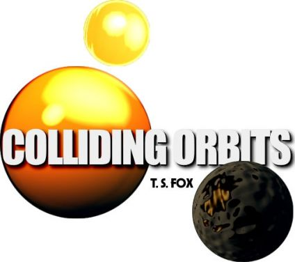 COLLIDING ORBITS on iAuthor: http://www.iauthor.uk.com/colliding-orbits-a-novel-by-t-s-fox:5139