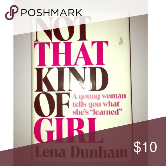 Not That Kind of Girl by Lena Dunham Easy read, hardcover book Other