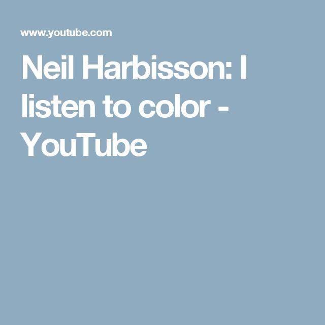 Neil Harbisson: I listen to color - YouTube