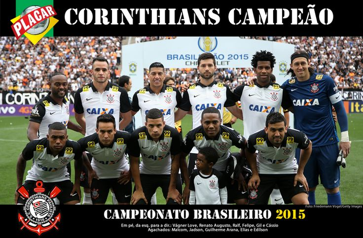 Sport Club Corinthians Paulista - Brazilian Champion 2015 - Players: (Standing Left to Right) Vagner Love, Renato Augusto, Ralf, Felipe, Gil and Cássio; (Squatting Left to Right) Malcom, Jadson, Guilherme Arana, Elias and Edison. Coach: Adenor Leonardo Bachi (Tite).