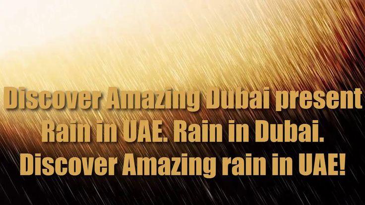 Rain in UAE  Rain in Dubai  Discover Amazing Rain in UAE. It is interest...