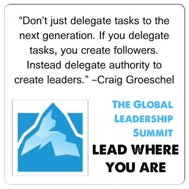 Delegate tasks = Create followers. Delegate authority = Create leaders. @craiggroeschel @wcagls @wcasouthafrica