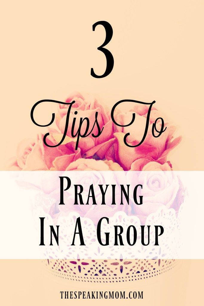 3 Tips To Praying In A Group | Encouraging Bible Verses
