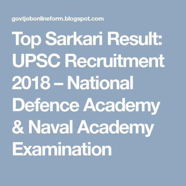 Top Sarkari Result: UPSC Recruitment 2018 – National Defence  Academy & Naval Academy Examination