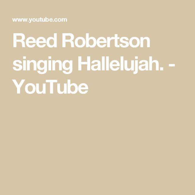 Reed Robertson singing Hallelujah. - YouTube