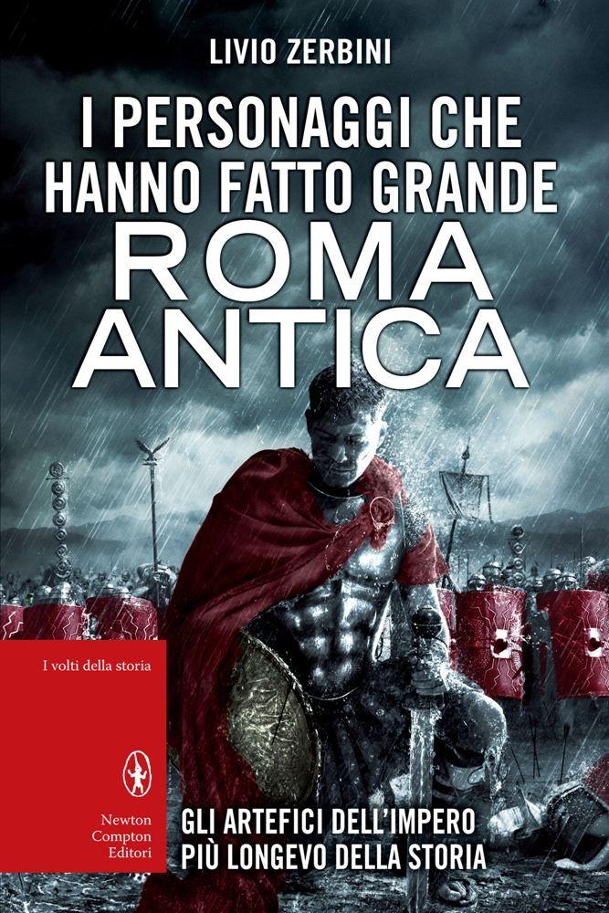 http://www.newtoncompton.com/libro/978-88-541-5382-0/i-personaggi-che-hanno-fatto-grande-roma-antica