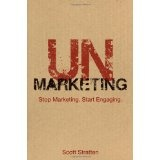 UnMarketing: Stop Marketing. Start Engaging. (Hardcover)By Scott Stratten
