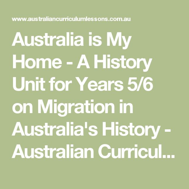 Australia is My Home - A History Unit for Years 5/6 on Migration in Australia's History - Australian Curriculum Lessons