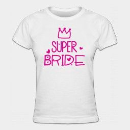 Crown Super Bride Dames t-shirt - vrijgezellenfeest vrouw