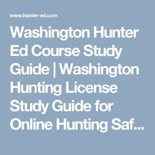 Washington Hunter Ed Course Study Guide | Washington Hunting License Study Guide for Online Hunting Safety Course