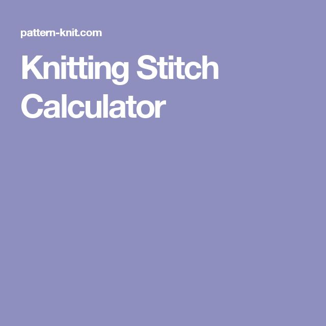 Knitting Stitch Calculator