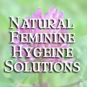Leave behind the toxic feminine products - here are natural solutions to feminine hygiene concerns.
