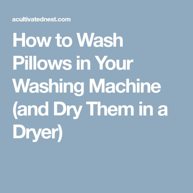 How to Wash Pillows in Your Washing Machine (and Dry Them in a Dryer)