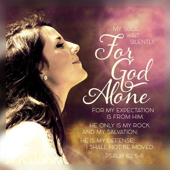 Psalm 62:5-6 | Women of Faith... | Thankful scripture, God ...