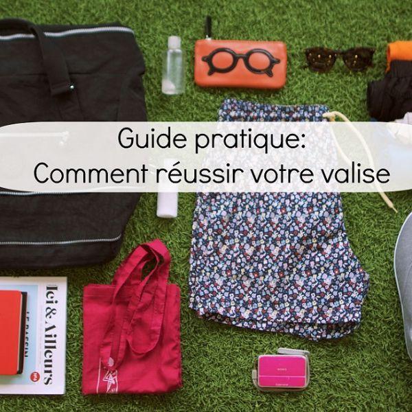 Comment faire sa valise : le guide pratique complet