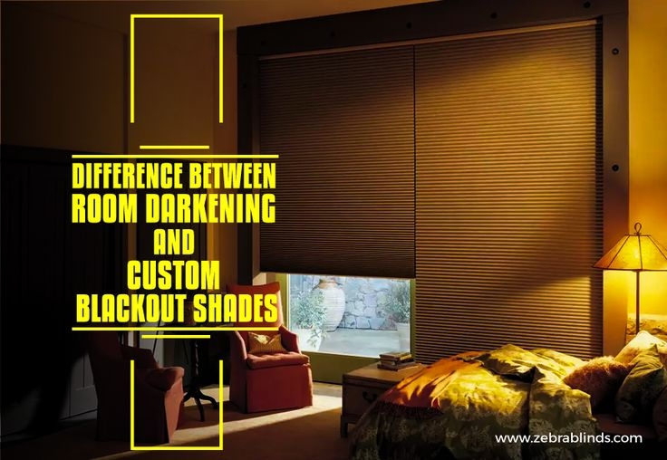 Difference Between Room Darkening and Custom Blackout Shades - https://www.zebrablinds.com/blog/room-darkening-shades-and-custom-blackout-shades-2/
