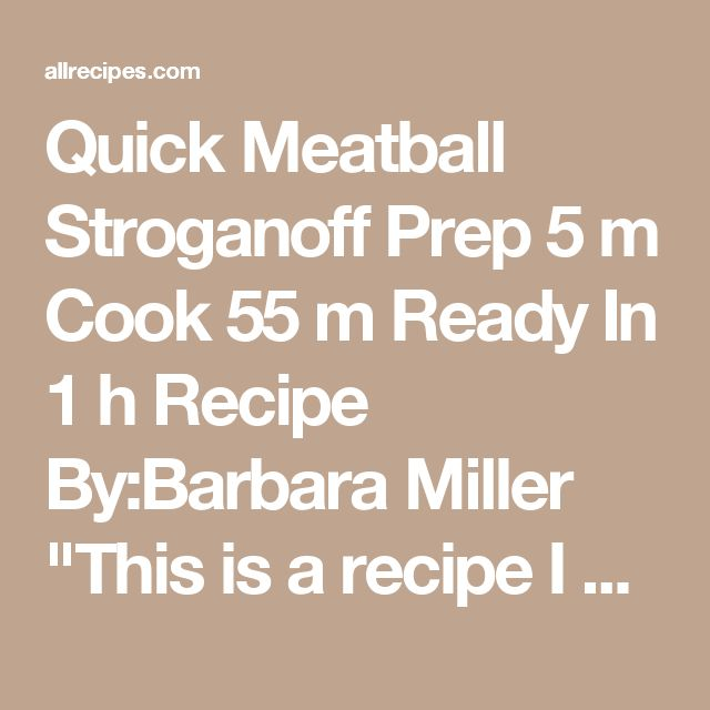 "Quick Meatball Stroganoff  Prep 5 m Cook 55 m Ready In 1 h Recipe By:Barbara Miller ""This is a recipe I came up because my family loves stroganoff. It was a hit with everyone."" Ingredients 8 ounces broad egg white noodles (such as No Yolks(R)) 1 tablespoon vegetable oil 1/2 onion, chopped 2 teaspoons minced garlic 1 (10.75 ounce) can condensed cream of mushroom soup   1/2 cup milk 1 tablespoon Worcestershire sauce 15 frozen beef meatballs, or more to taste 3/4 cup sour cream salt and ground…"