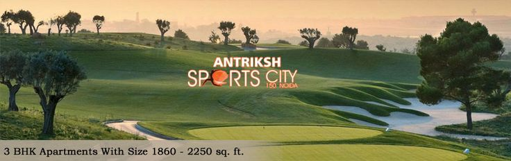 Antriksh group with their new residential project Antriksh Sports City. The 2 and 3 BHK residences are located at Sector-150; Noida and there size also varies from 1860 to 2250 sq. ft.