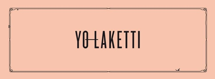YO-laketti DESIGNED AND THOUGHT BY KIRSI NISONEN & BOB HELSINKI, PRODUCED BY CAILAP