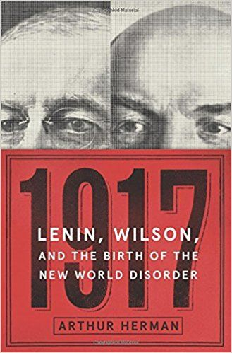 """Arthur Herman's parallel biography of Lenin and Wilson will make the reader stop and think — about the great man theory of history and the cataclysmic events of 1917.  Analyzing their legacies, Herman issues a clarion call for us to cast a wary eye on ideologues who want to remake the world, in 2017 as in 1917."" - Nicholas Reynolds, author of Writer, Sailor, Soldier, Spy: Ernest Hemingway's Secret Adventures, 1935-1961"