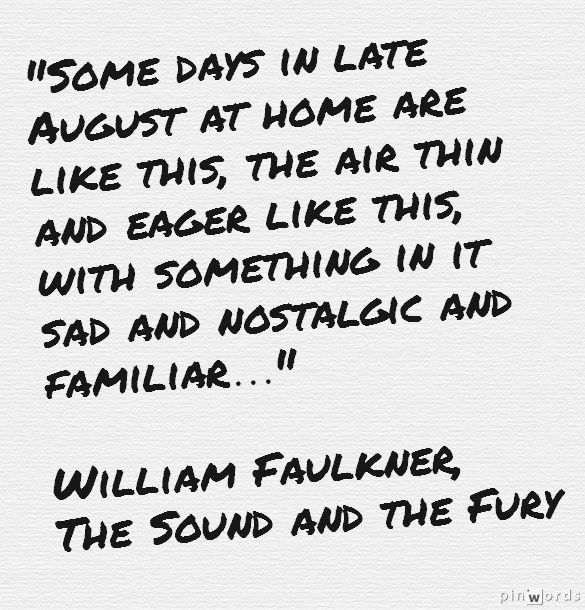 william faulkner quotes | William Faulkner: Thoughts, End Of Summer, Quotes Sayings Humor E ...