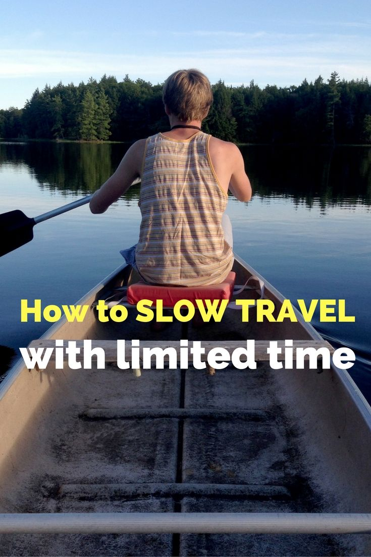 How to slow travel with limited time