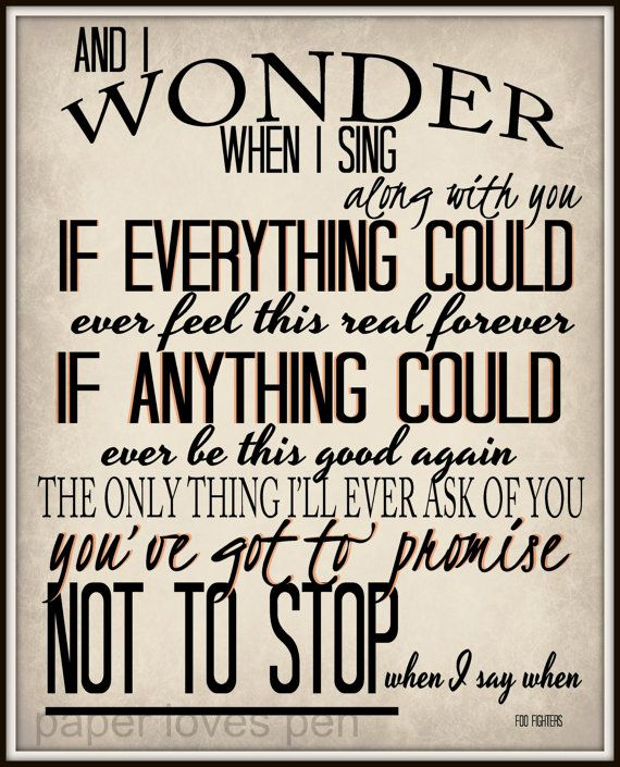 Love these lyrics but not thus design Foo Fighters song lyric art, Everlong song lyric print art, lyric Art Quote 8X10, 11x14 Typography Poster Print Frame/Matte Not Included. Art