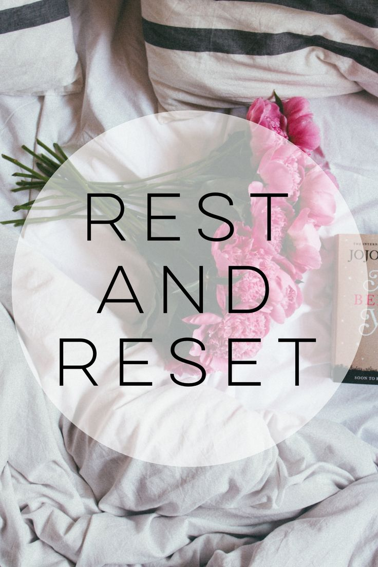 How to reset your week. Make rest a part of your self care routine!