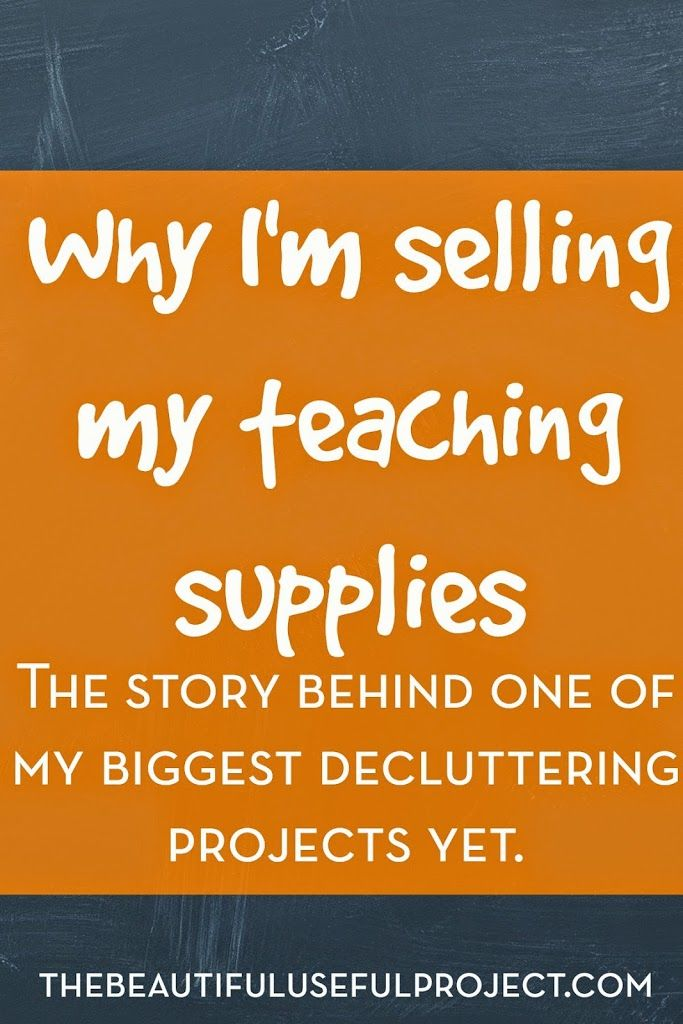 Why I'm Selling My Teaching Supplies: The Story Behind One of My Biggest Decluttering Projects Yet