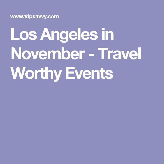 Los Angeles in November - Travel Worthy Events