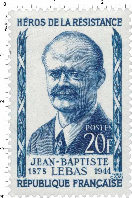 Timbre 1957 : HÉROS DE LA RÉSISTANCE JEAN-BAPTISTE LEBAS 1878-1944 | WikiTimbres