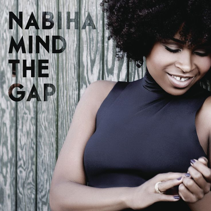 Nabiha - confident, naturalist Danish singer & song writer has a single cut, 'Mind The Gap.' The title  partly refers to the space between her front teeth. Unapologetically, she says It's a big part of her. And unbeknownst to some of us, her toothy gap symbolizes 'good luck in many African countries. http://kickkicksnare.com/2013/02/03/nabiha-mind-the-gap-lenno-remix/ https://soundcloud.com/lenno/nabiha-mind-the-gap-lenno-remix