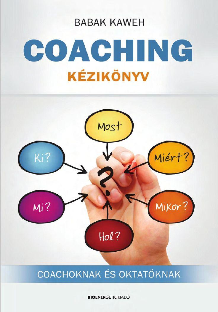 Babak Kaweh: Coaching kézikönyv  Webáruház: http://bioenergetic.hu/konyvek/babak-kaweh-coaching-kezikonyv  https://www.facebook.com/Bioenergetickiado  A Nemzetközi Coach Szövetség (ICF) az alábbi meghatározást adja: A professzionális coaching olyan szakmai kapcsolat, amely abban segíti az ügyfelet, hogy kiemelkedő eredményeket érjen el akár a magánéletében, akár a munkájában, vagy a szervezetben, ahol dolgozik. A coaching folyamat során az ügyfél elmélyíti tudását, növeli teljesítményét…
