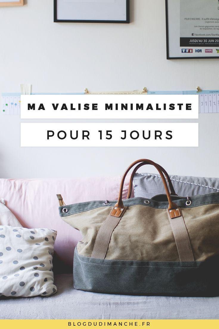 Ma Valise Minimaliste Pour 15 Jours Valise Valise Voyage Organiser Valise