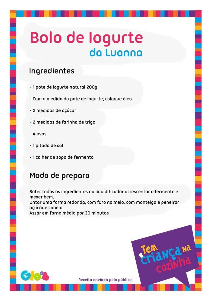 Bolo de Iogurte da Luanna  1 pote de Iogurte natural 200g A mesma medida de óleo 2 medidas de açúcar 2 medidas de farinha de trigo 4 ovos 1 pitada de sal 1 colher de sopa de fermento