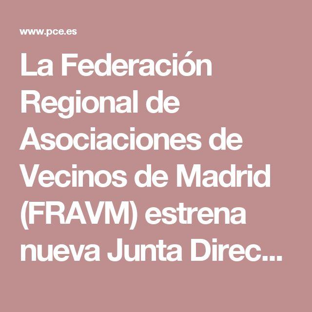 La Federación Regional de Asociaciones de Vecinos de Madrid (FRAVM) estrena nueva Junta Directiva