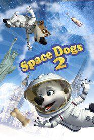 Space Dogs 2 full movie HD #film #streaming #online #moviehbsm