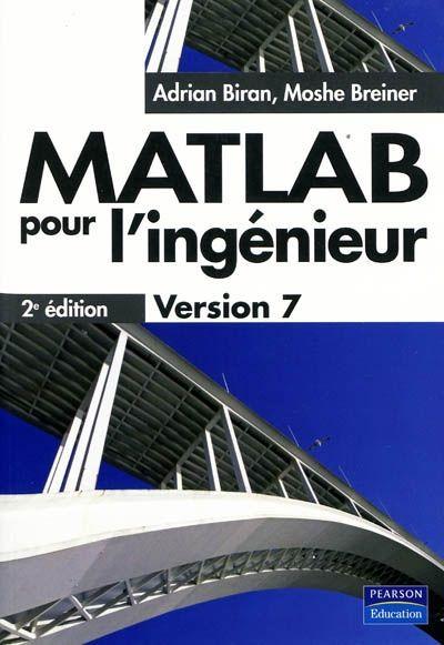 """003.3 BIR - MATLAB pour l'ingénieur : version 7  / A. Biran, M. Breiner, N. Larrousse. """"Conçu à l'origine pour être un environnement de calcul scientifique et de visualisation de données, MATLAB est devenu un langage de programmation complet. Il permet de réaliser rapidement le codage d'algorithmes complexes, de visualiser des données en 2D et 3D, de réaliser des interfaces graphiques conviviales et d'intégrer des fonctions et programmes provenant d'autres logiciels."""""""