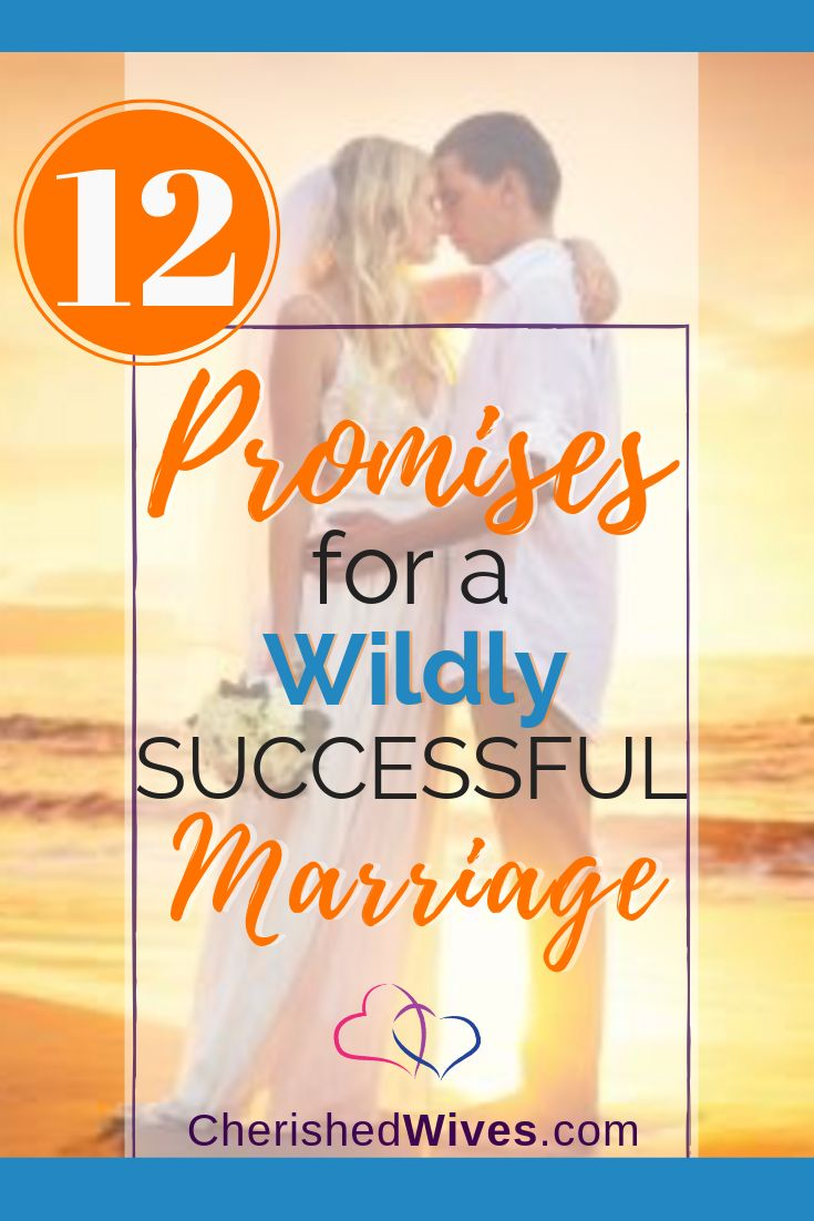 12 Promises for a WILDY Successful Marriage  12 Realistic Vows/Promises That Eve… – GospelChops | Christian Lifestyle | Christian + Gospel Music Blog