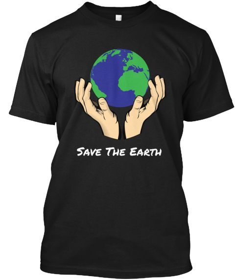 Save The Earth Black T-Shirt