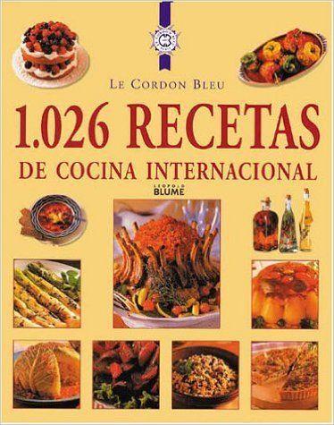 1,026 Recetas de Cocina Internacional = Le Cordon Bleu: 1,026 Recipes of International Kitchens by Le Cordon Bleu 2001-09-06: Amazon.es: Le Cordon Bleu;Blume;Le Cordon Bleu: Libros