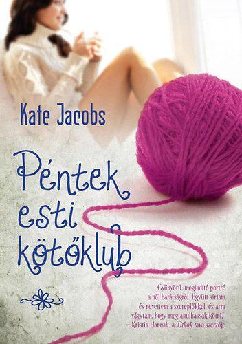 Kate Jacobs: Péntek esti kötőklub