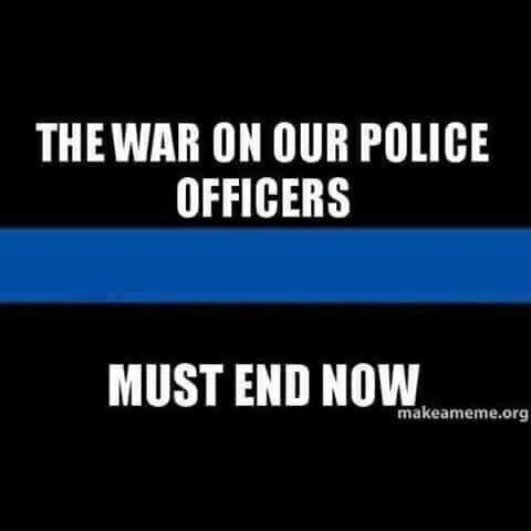 The war on police officers must end now!