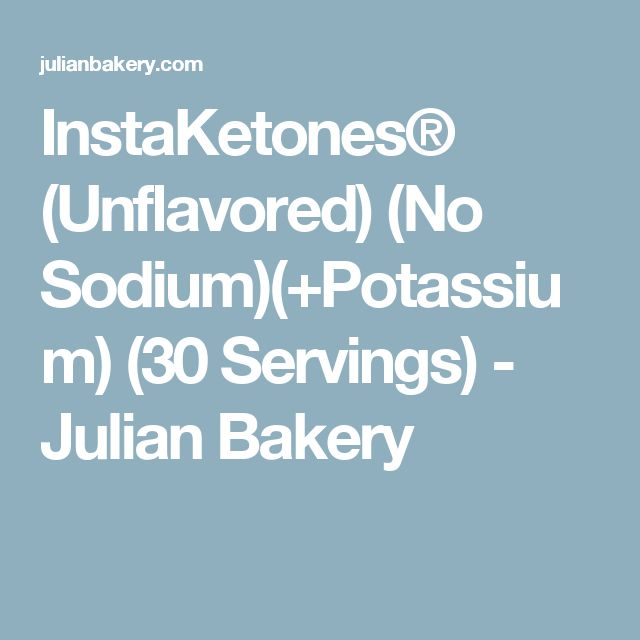 InstaKetones® (Unflavored) (No Sodium)(+Potassium) (30 Servings) - Julian Bakery