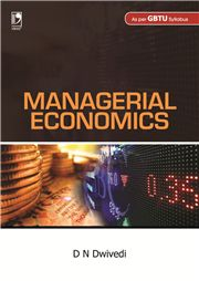 Managerial Economics (GBTU) 1/e; D N Dwivedi