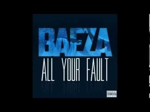 Baeza - All Your Fault