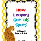 Journeys First Grade How Leopard Got His SpotsUnit 3 Lesson 12If you are implementing the Journeys Reading Series this supplemental unit will ma...